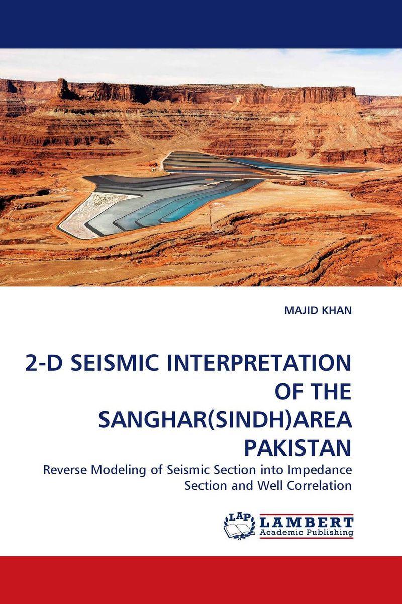 Majid Khan 2-D SEISMIC INTERPRETATION OF THE SANGHAR(SINDH)AREA PAKISTAN khan shahzada akhtar naeem khan and muhammad javed seismic risk assessment of buildings