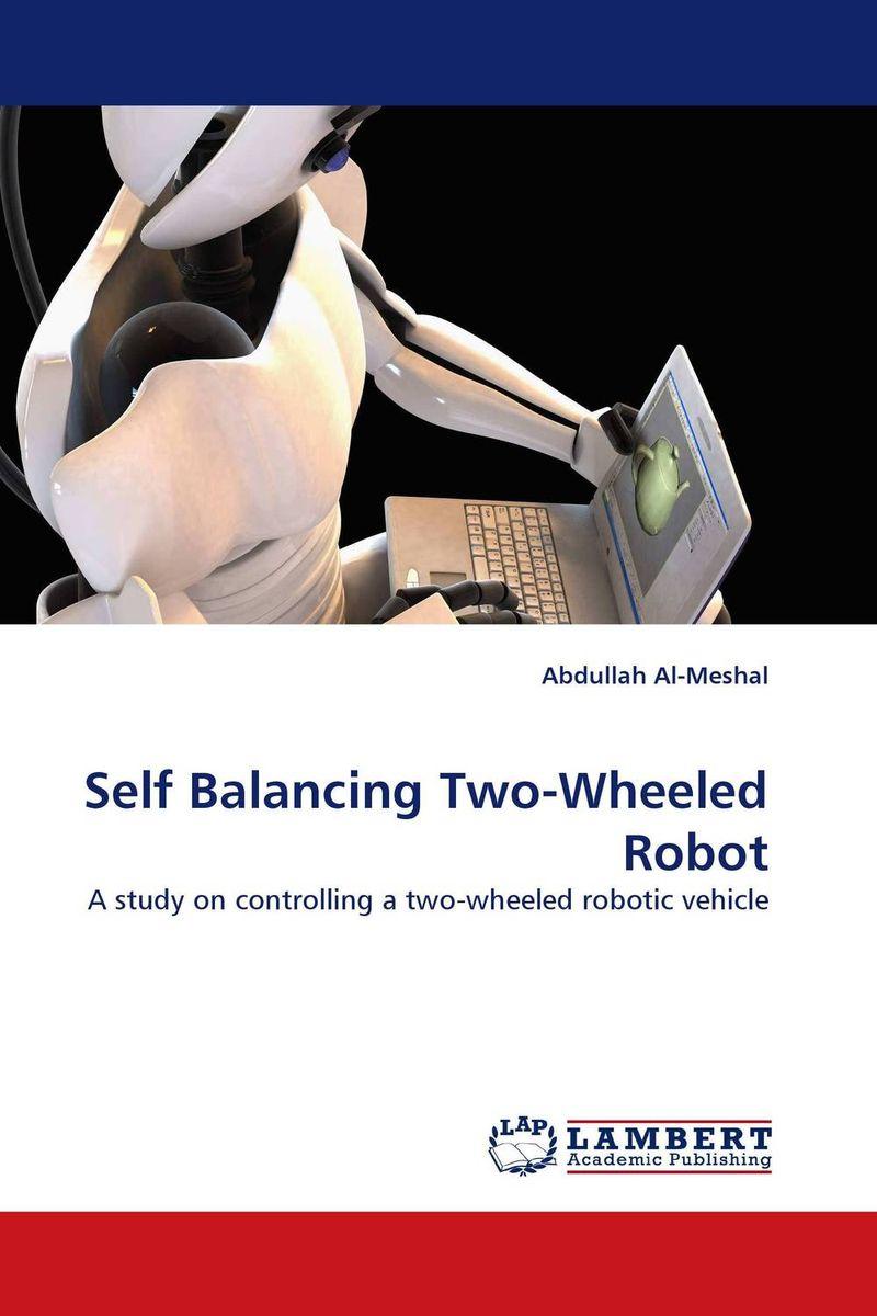 Abdullah Al-Meshal Self Balancing Two-Wheeled Robot firas abdullah thweny al saedi and fadi khalid ibrahim al khalidi design of a three dimensional virtual reality environment