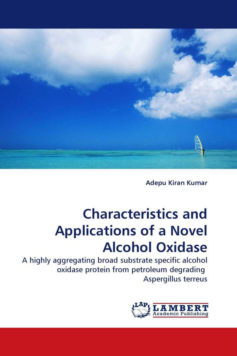 Adepu Kiran Kumar Characteristics and Applications of a Novel Alcohol Oxidase rakesh kumar khandal geetha seshadri and gunjan suri novel nanocomposites for optical applications