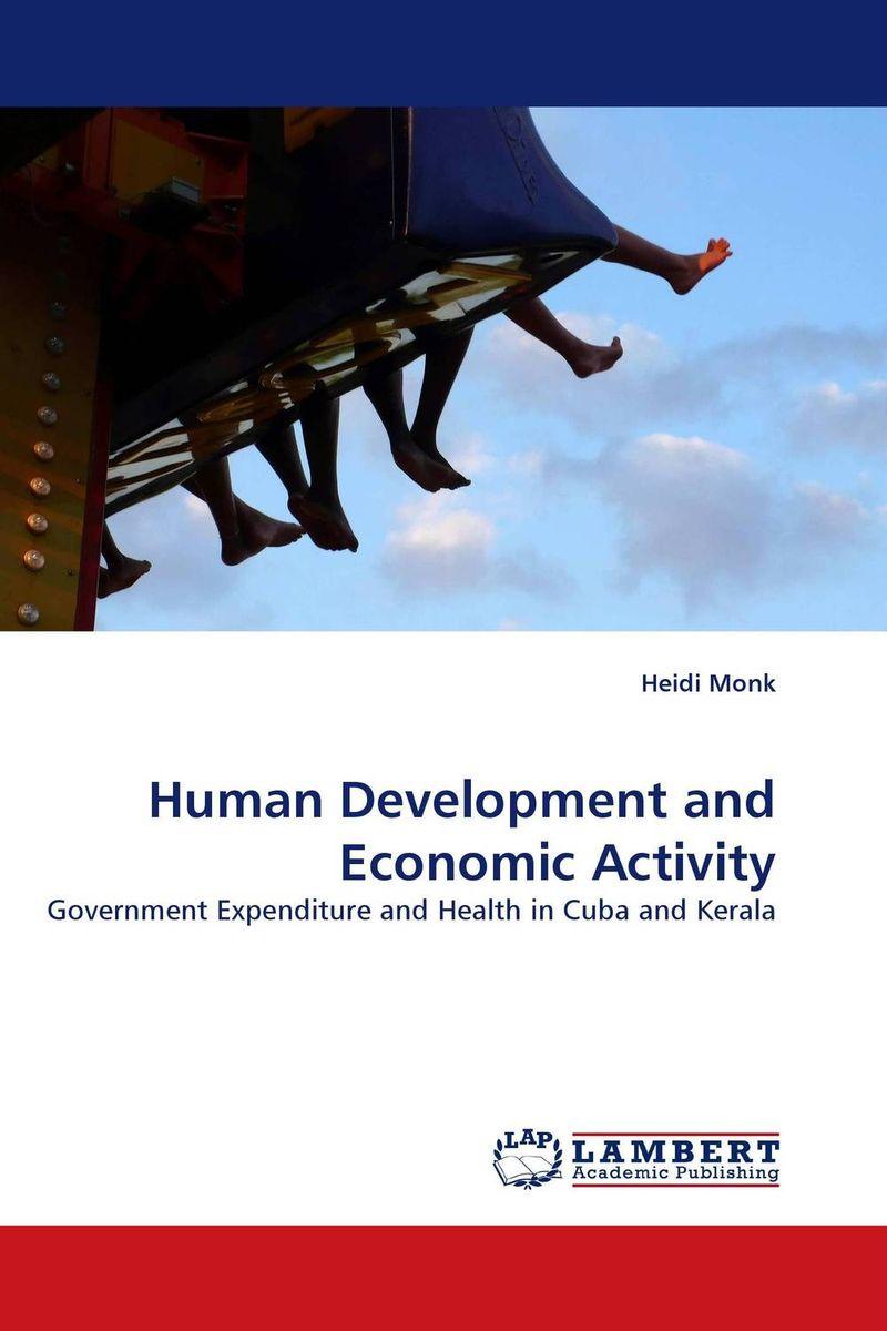 Heidi Monk Human Development and Economic Activity ogonna anaekwe and uzochukwu amakom health expenditure health outcomes and economic development