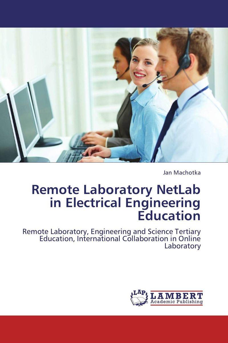 Jan Machotka Remote Laboratory NetLab in Electrical Engineering Education bonnie j ploger exploring animal behavior in laboratory and field