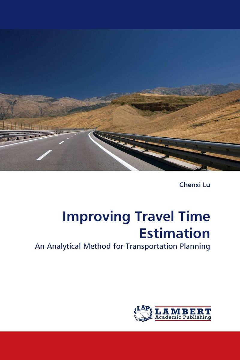 Chenxi Lu Improving Travel Time Estimation сергей иващенко учебник шахматных комбинаций том 1а the manual of chess combinations volume 1a