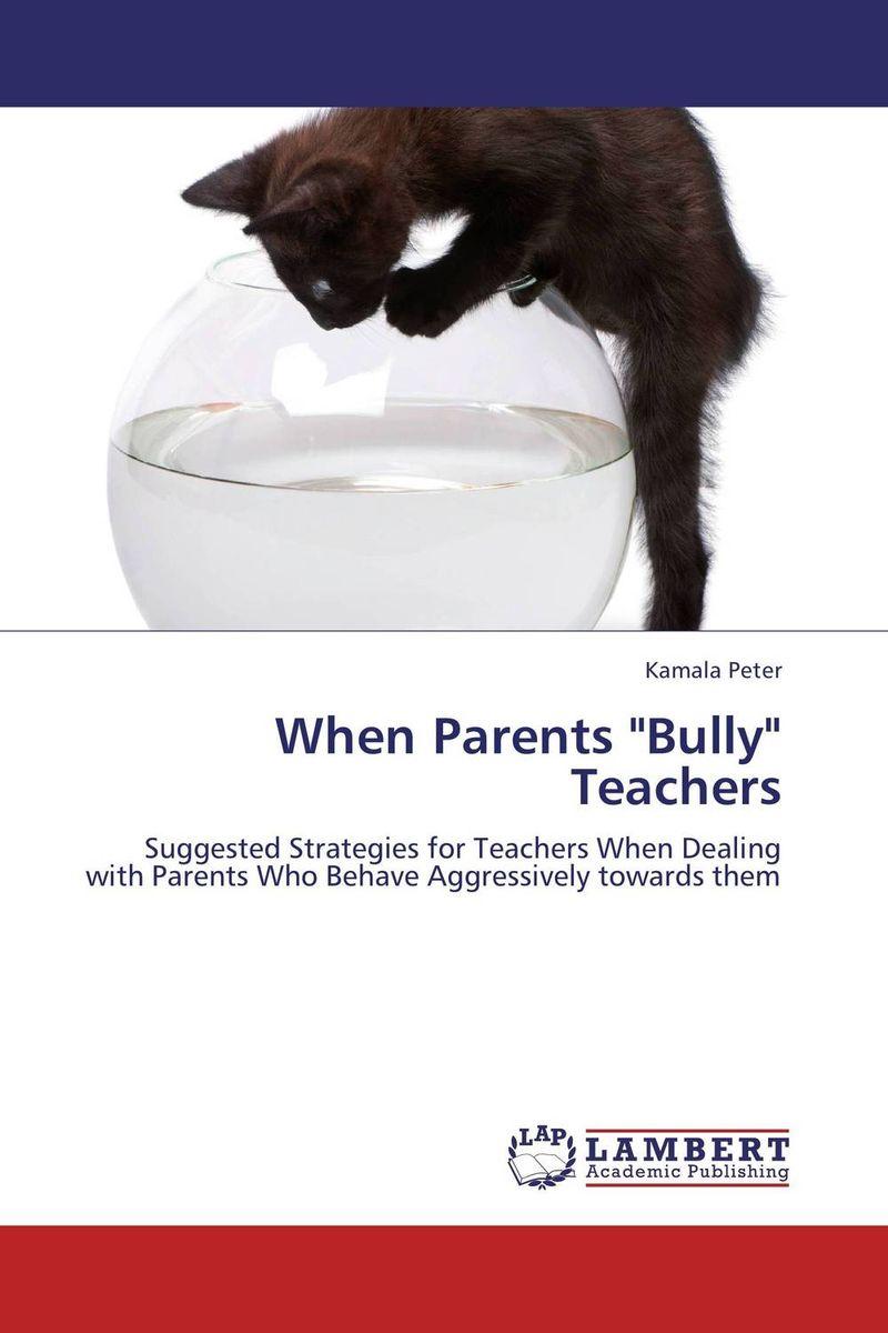 Kamala Peter When Parents Bully Teachers