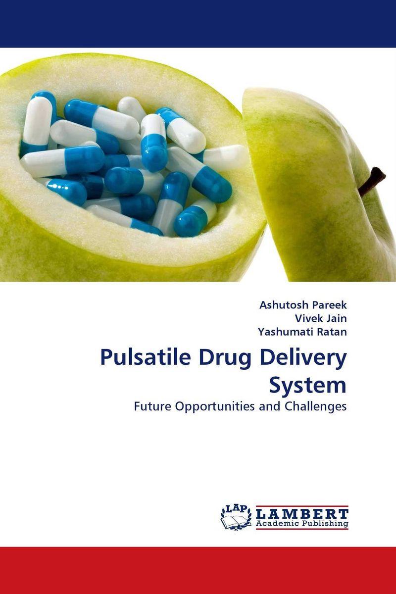 Ashutosh Pareek,Vivek Jain and Yashumati Ratan Pulsatile Drug Delivery System neelam singh puneet gupta and yatendra kumar multiparticulate drug delivery system of cephalosporin
