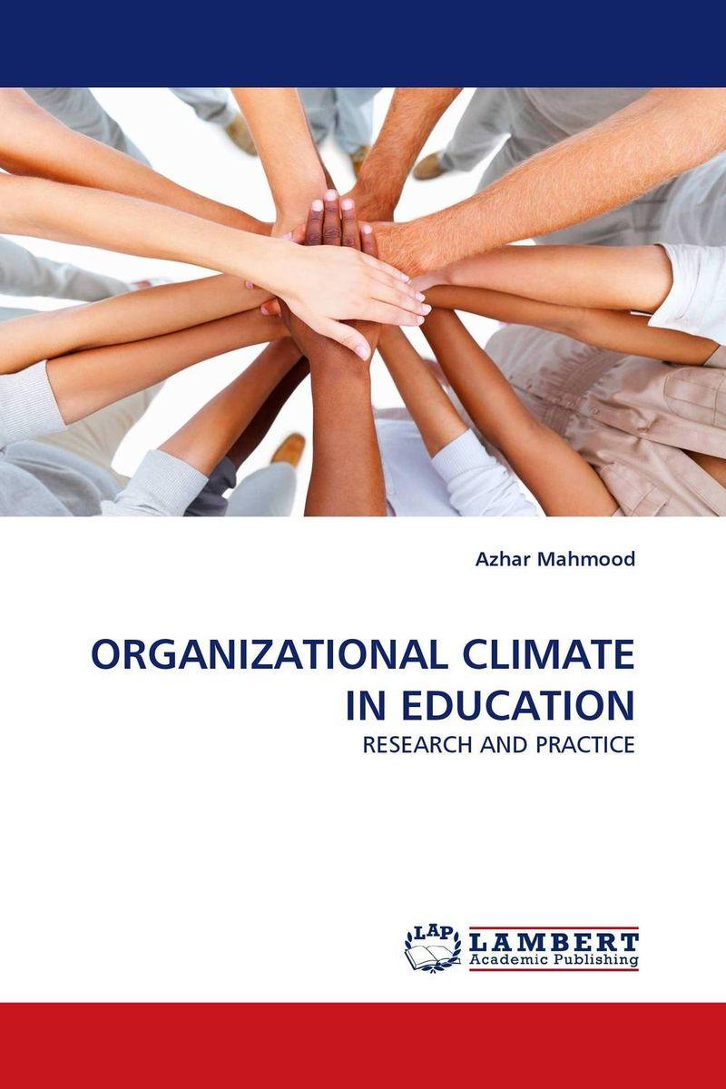 Azhar Mahmood ORGANIZATIONAL CLIMATE IN EDUCATION kavita bhatnagar amarjit singh and kalpana srivastava job satisfaction among medical teachers