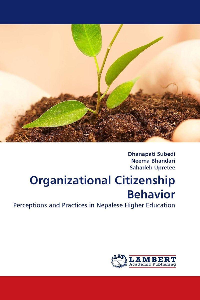 Dhanapati Subedi,Neema Bhandari and Sahadeb Upretee Organizational Citizenship Behavior bonnie j ploger exploring animal behavior in laboratory and field