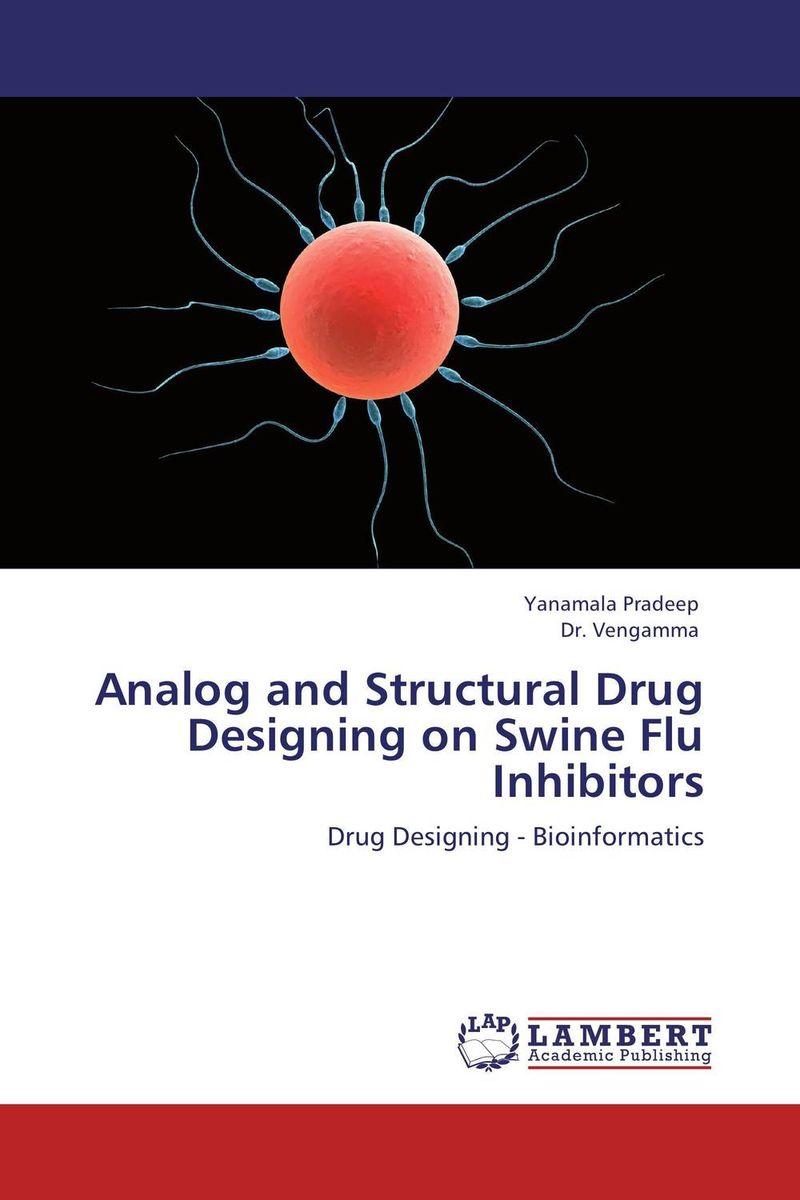Yanamala Pradeep and Dr. Vengamma Analog and Structural Drug Designing on Swine Flu Inhibitors dr shaila v kothiwale and dr mahesh neurgaonkar local drug delivery in periodontics