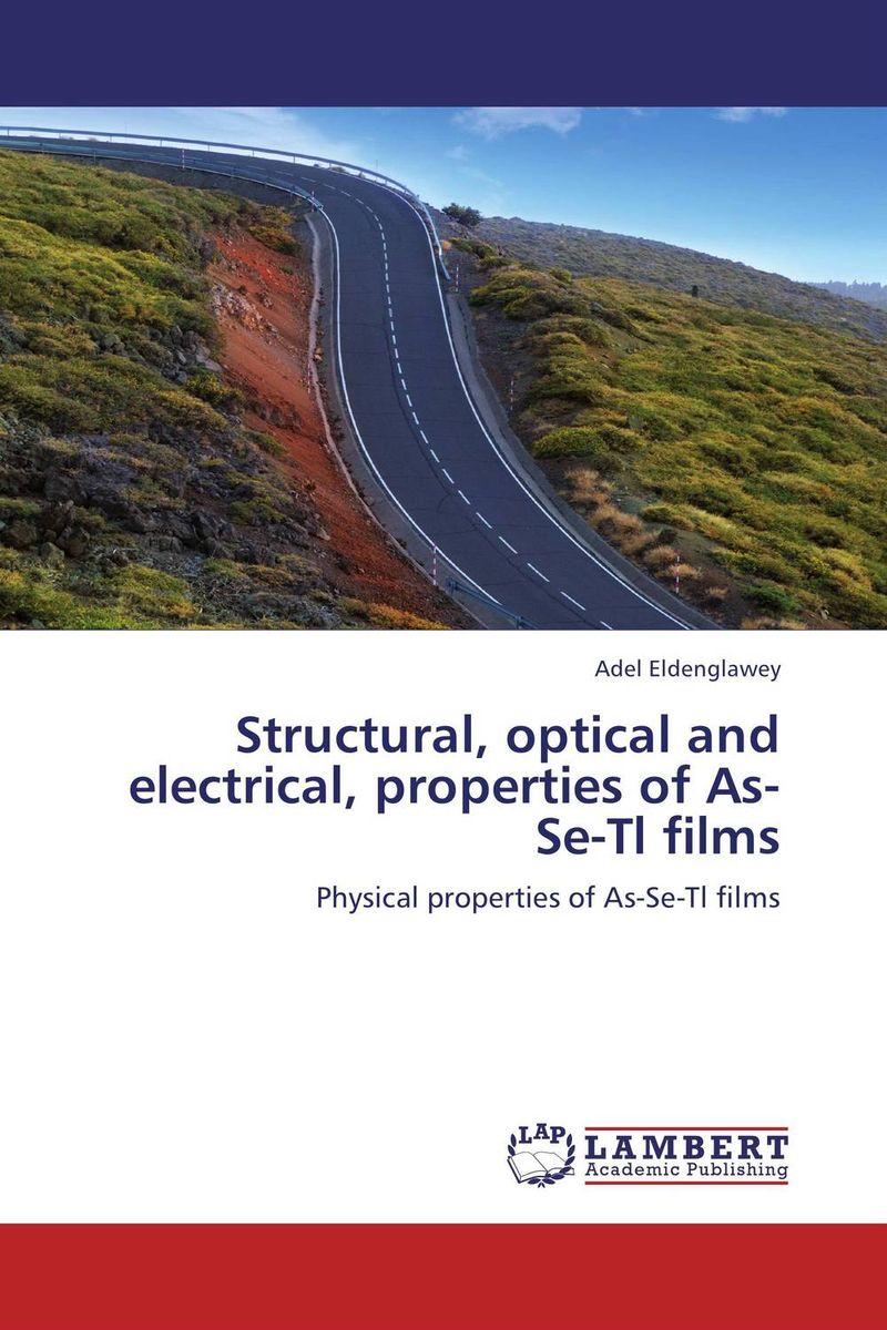 Adel Eldenglawey Structural, optical and electrical, properties of As-Se-Tl films girjesh singh v ganesan and s b shrivastava structural studies of nano crystalline metal oxide films