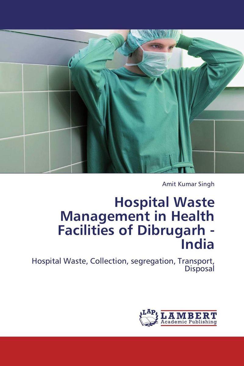 Amit Kumar Singh Hospital Waste Management in Health Facilities of Dibrugarh - India paramjit singh and kennath j arul temporomandibular joint in health and disorders