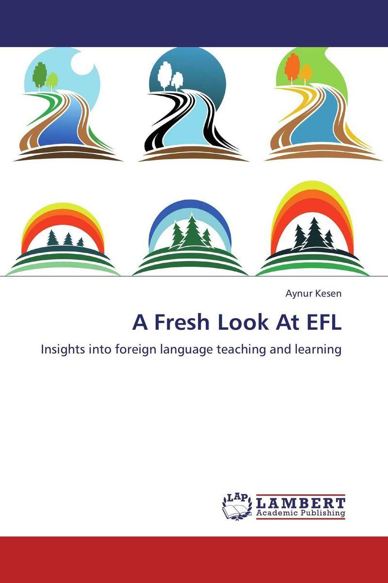 Aynur Kesen A Fresh Look At EFL roshanak nouralian learning based readiness and speaking ability of efl learners