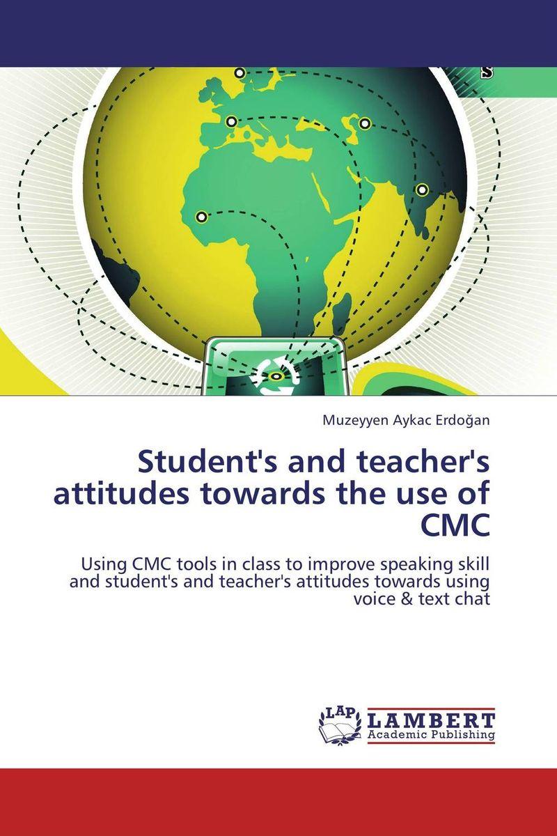 Muzeyyen Aykac Erdogan Student's and teacher's attitudes towards the use of CMC roshanak nouralian learning based readiness and speaking ability of efl learners
