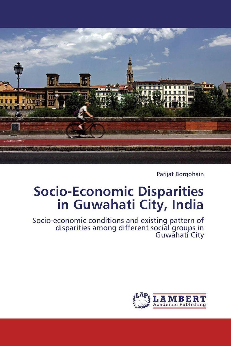 Parijat Borgohain Socio-Economic Disparities in Guwahati City, India bir pal singh social inequality and exclusion of scheduled tribes in india