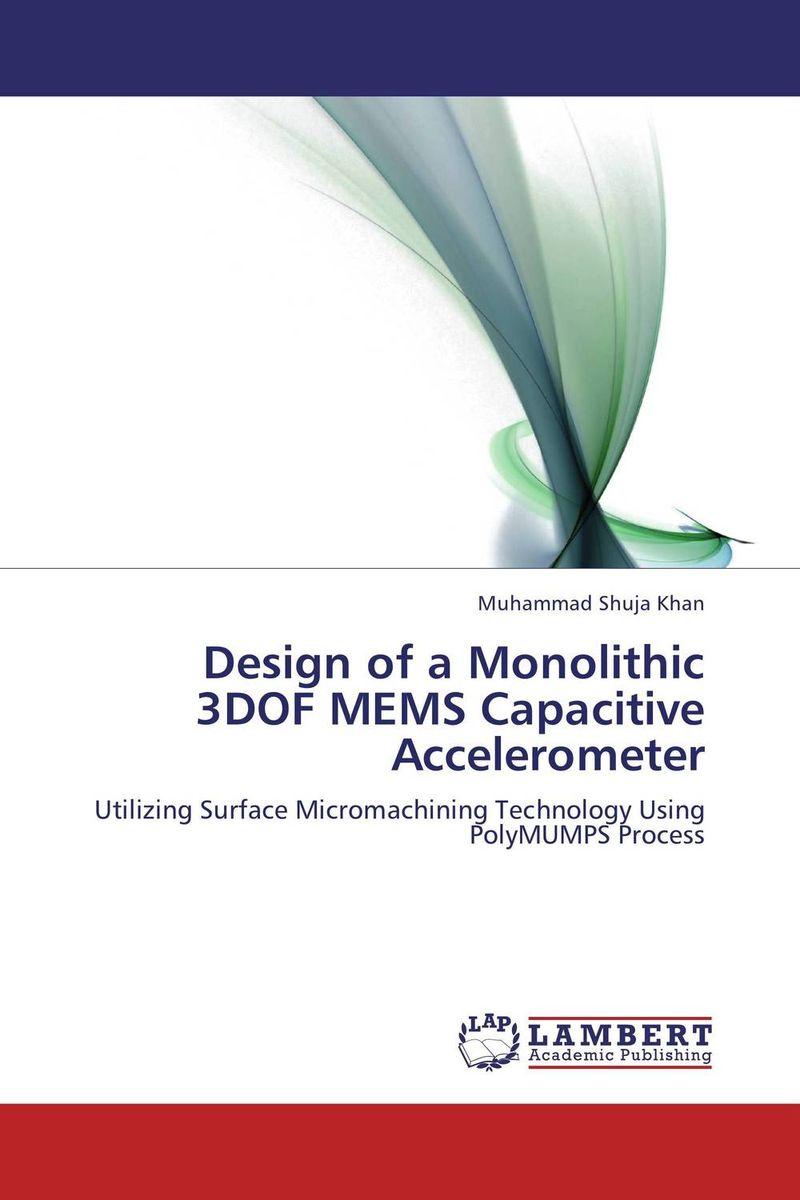 Muhammad Shuja Khan Design of a Monolithic 3DOF MEMS Capacitive Accelerometer khan shahzada akhtar naeem khan and muhammad javed seismic risk assessment of buildings
