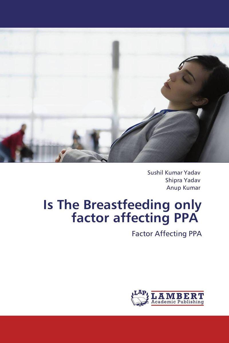 Sushil Kumar Yadav,Shipra Yadav and Anup Kumar Is The Breastfeeding only factor affecting PPA ranju bansal rakesh yadav and gulshan kumar asthma molecular basis and treatment approaches