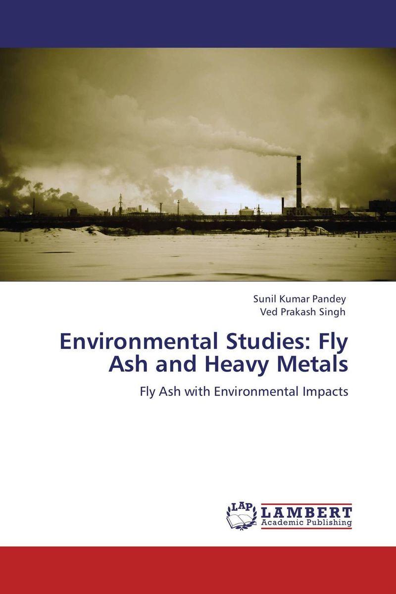 Sunil Kumar Pandey and Ved Prakash Singh Environmental Studies: Fly Ash and Heavy Metals rakesh kumar assessment of heavy metals co ni