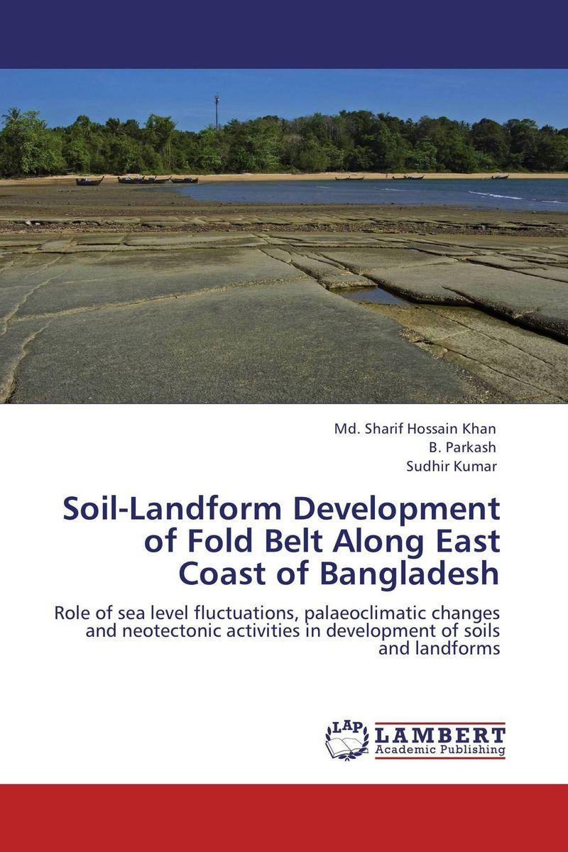 Md. Sharif Hossain Khan,B. Parkash and Sudhir Kumar Soil-Landform Development of Fold Belt Along East Coast of Bangladesh abm sharif hossain and fusao mizutani dwarfing peach trees grafted on vigorous rootstocks