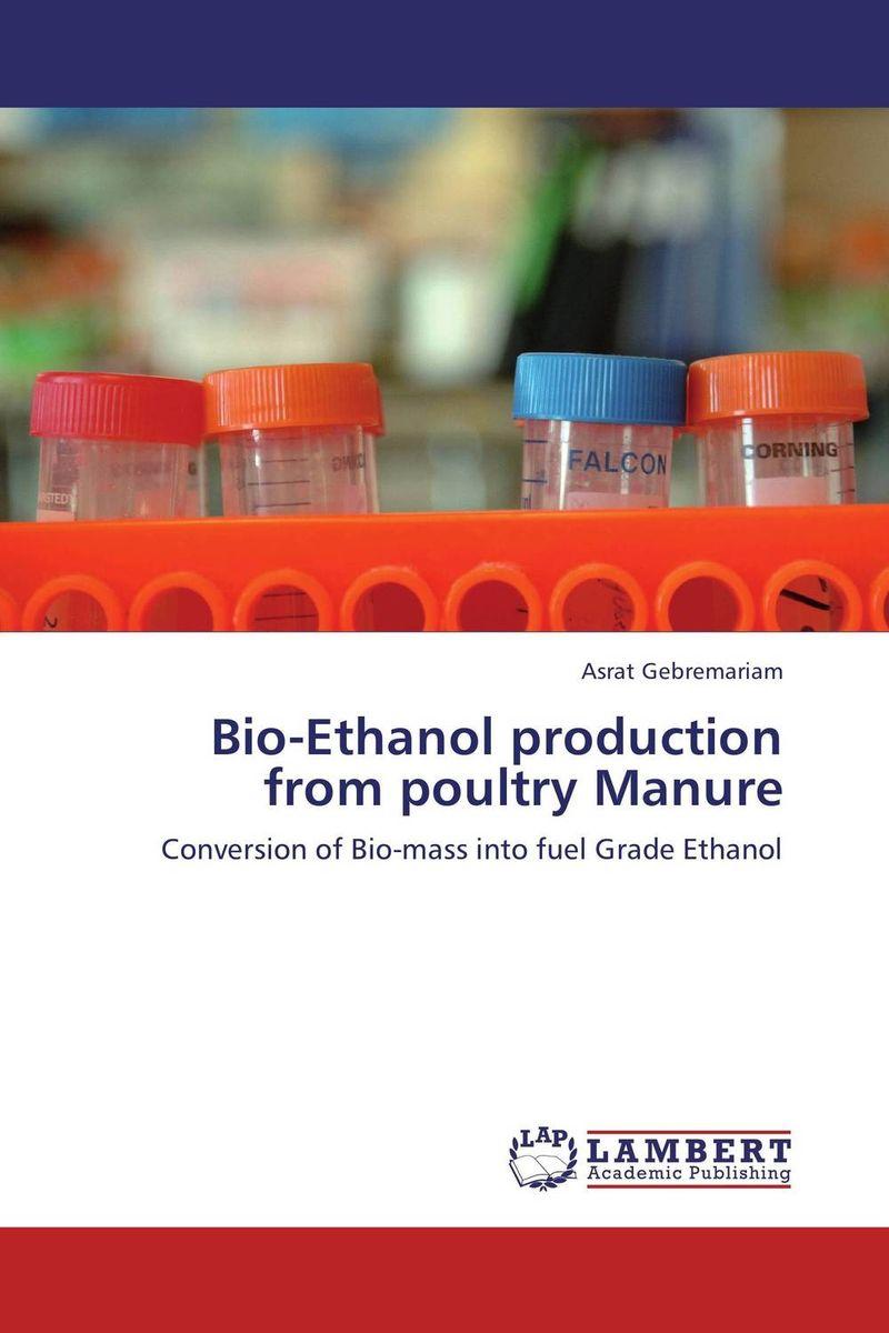 Asrat Gebremariam Bio-Ethanol production from poultry Manure sadat khattab usama abdul raouf and tsutomu kodaki bio ethanol for future from woody biomass