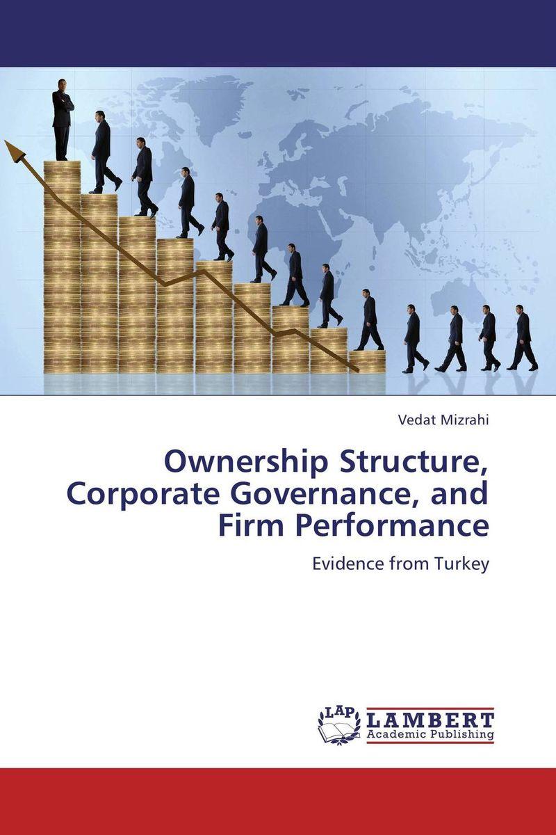 где купить  Ownership Structure, Corporate Governance, and Firm Performance  по лучшей цене