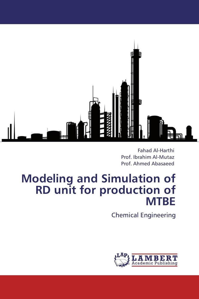 Fahad Al-Harthi,Prof. Ibrahim Al-Mutaz and Prof. Ahmed Abasaeed Modeling and Simulation of RD unit for production of MTBE firas abdullah thweny al saedi and fadi khalid ibrahim al khalidi design of a three dimensional virtual reality environment