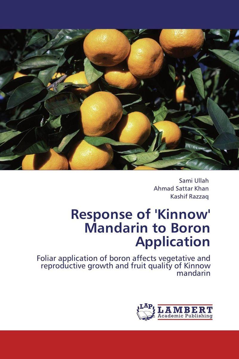Sami Ullah,Ahmad Sattar Khan and Kashif Razzaq Response of 'Kinnow' Mandarin to Boron Application dr javed abbas bangash and dr abdus sattar khan enrichment of vegetables with trace minerals