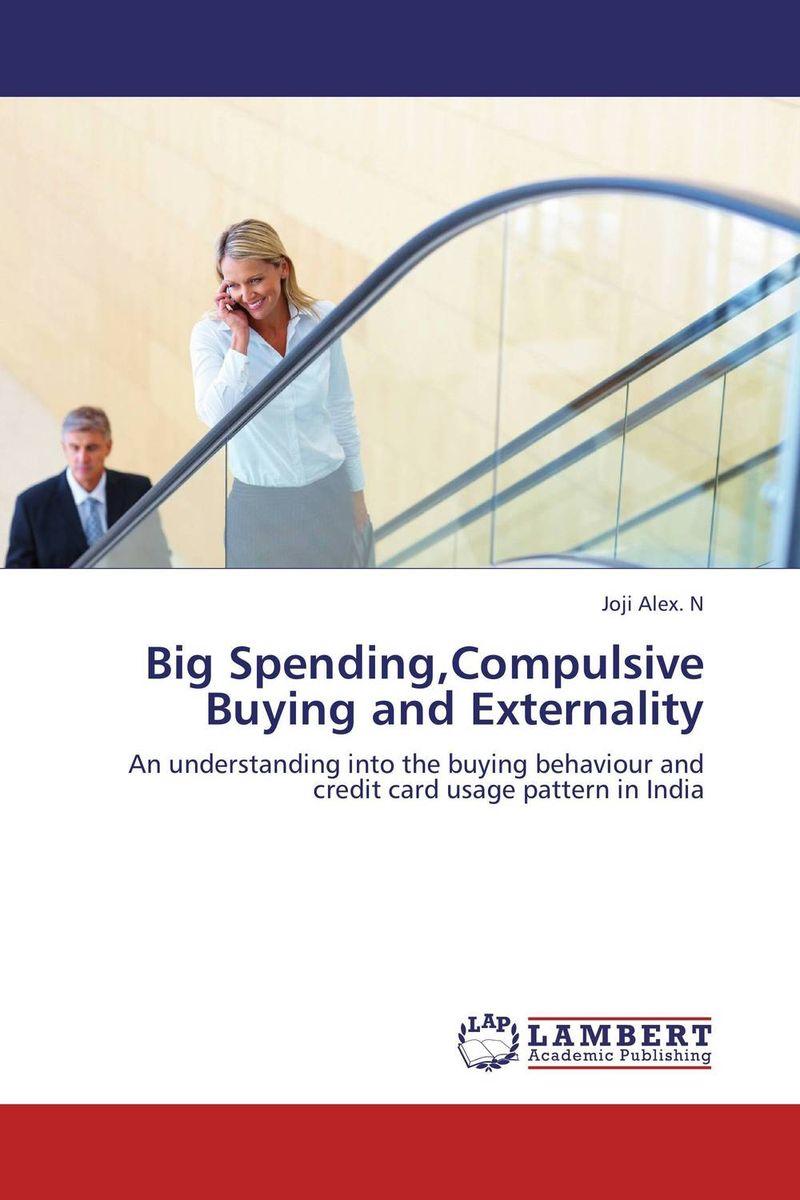 Joji Alex. N Big Spending,Compulsive Buying and Externality lavleen kaur and narinder deep singh evaluating kissan credit card scheme in punjab india
