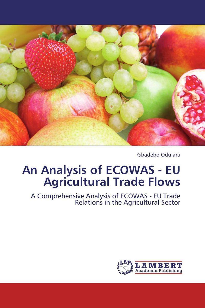 Gbadebo Odularu. An Analysis of ECOWAS - EU Agricultural Trade Flows
