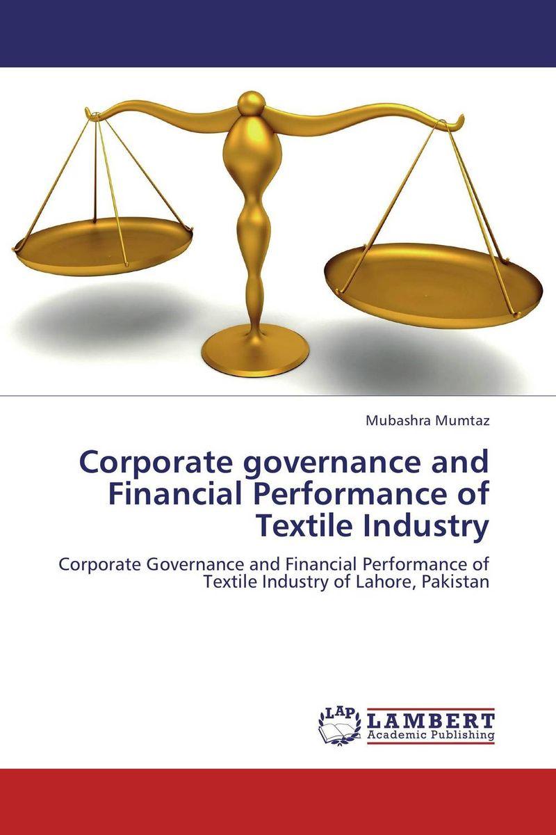 где купить  Corporate governance and Financial Performance of Textile Industry  по лучшей цене