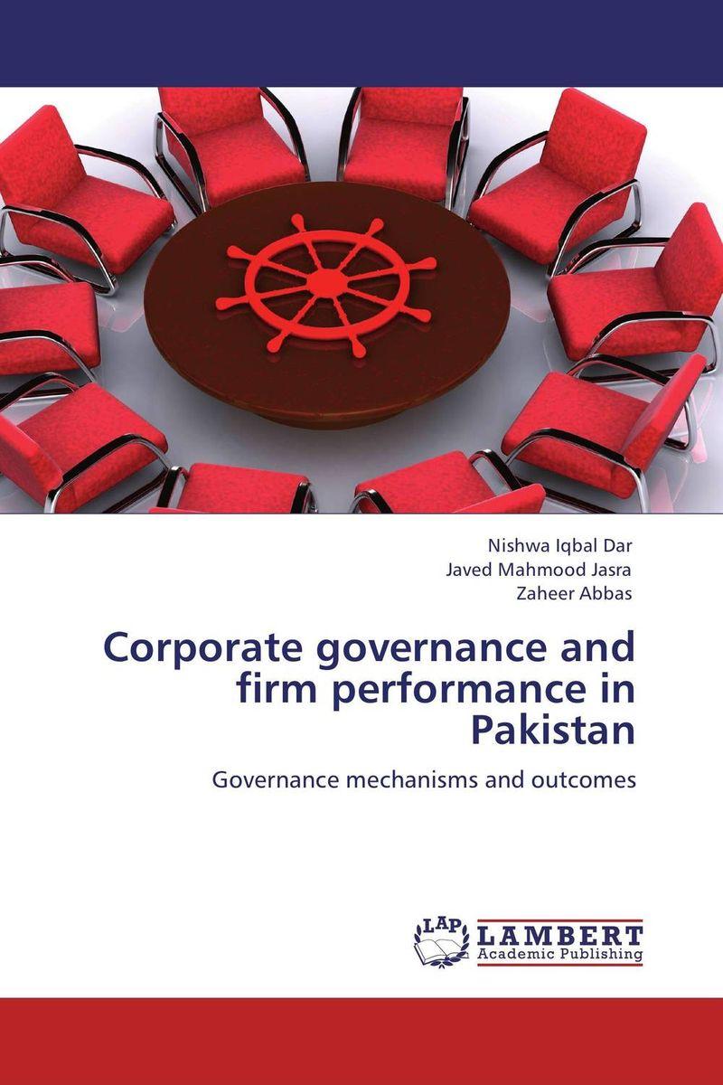 где купить  Corporate governance and firm performance in Pakistan  по лучшей цене