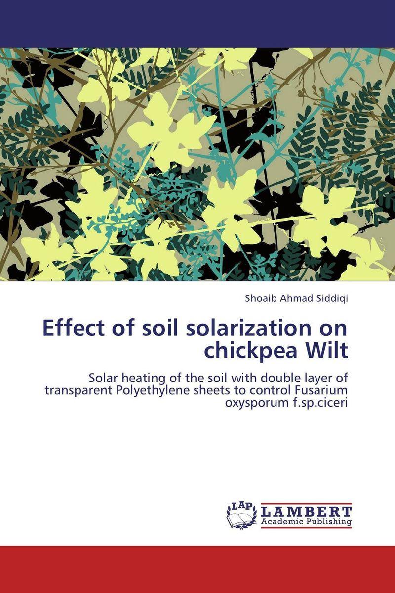 Shoaib Ahmad Siddiqi Effect of soil solarization on chickpea Wilt philips hr 1633 80 viva collection