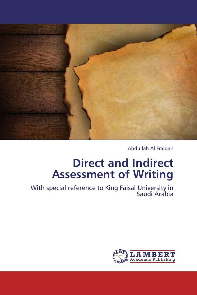 Abdullah Al Fraidan Direct and Indirect Assessment of Writing firas abdullah thweny al saedi and fadi khalid ibrahim al khalidi design of a three dimensional virtual reality environment