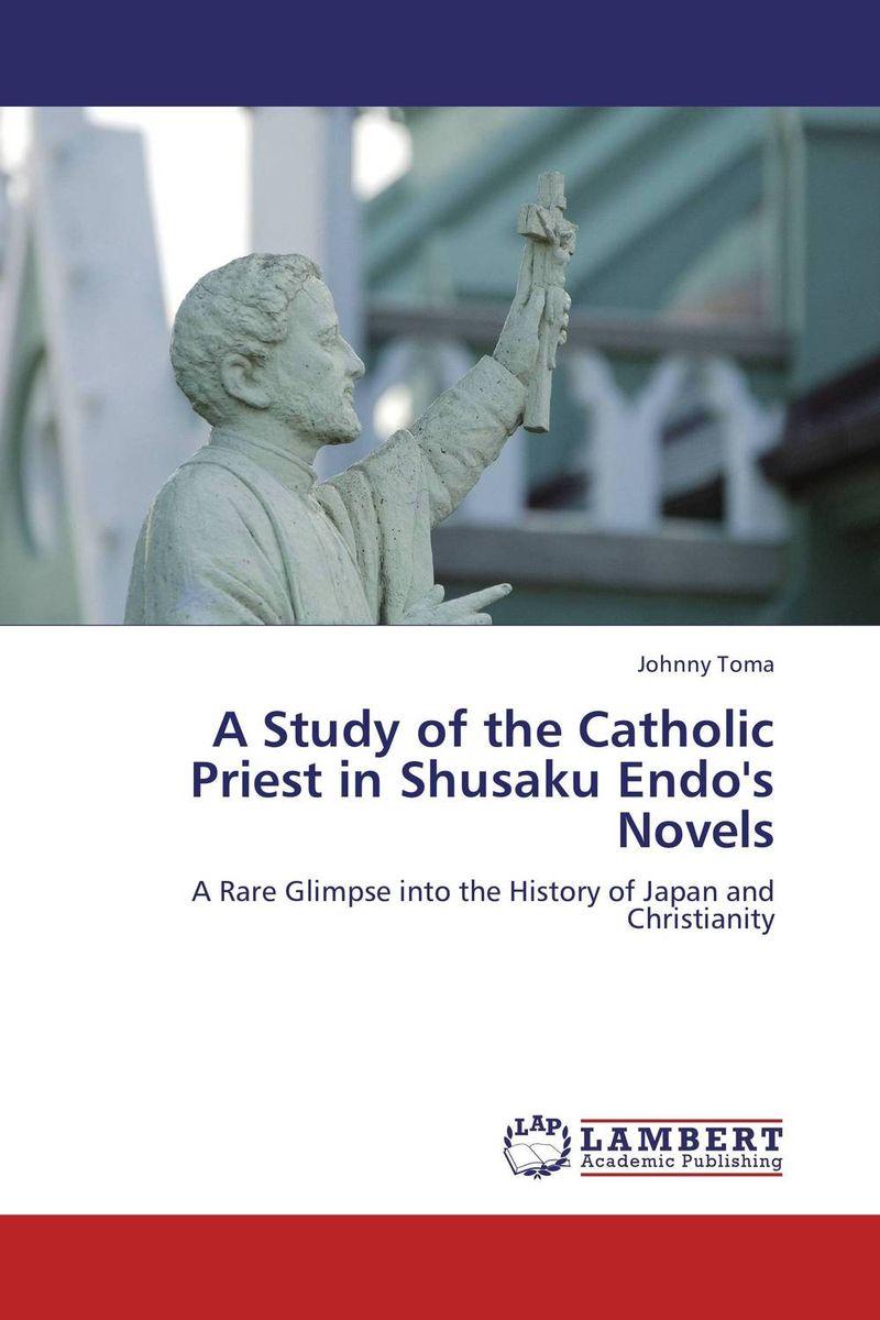 Johnny Toma. A Study of the Catholic Priest in Shusaku Endo's Novels
