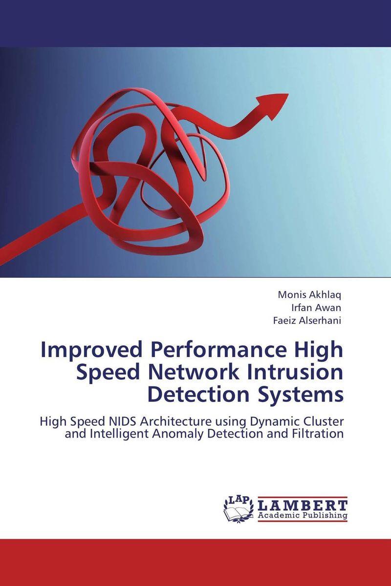 Monis Akhlaq,Irfan Awan and Faeiz Alserhani Improved Performance High Speed Network Intrusion Detection Systems monis сапоги monis 132 бренди
