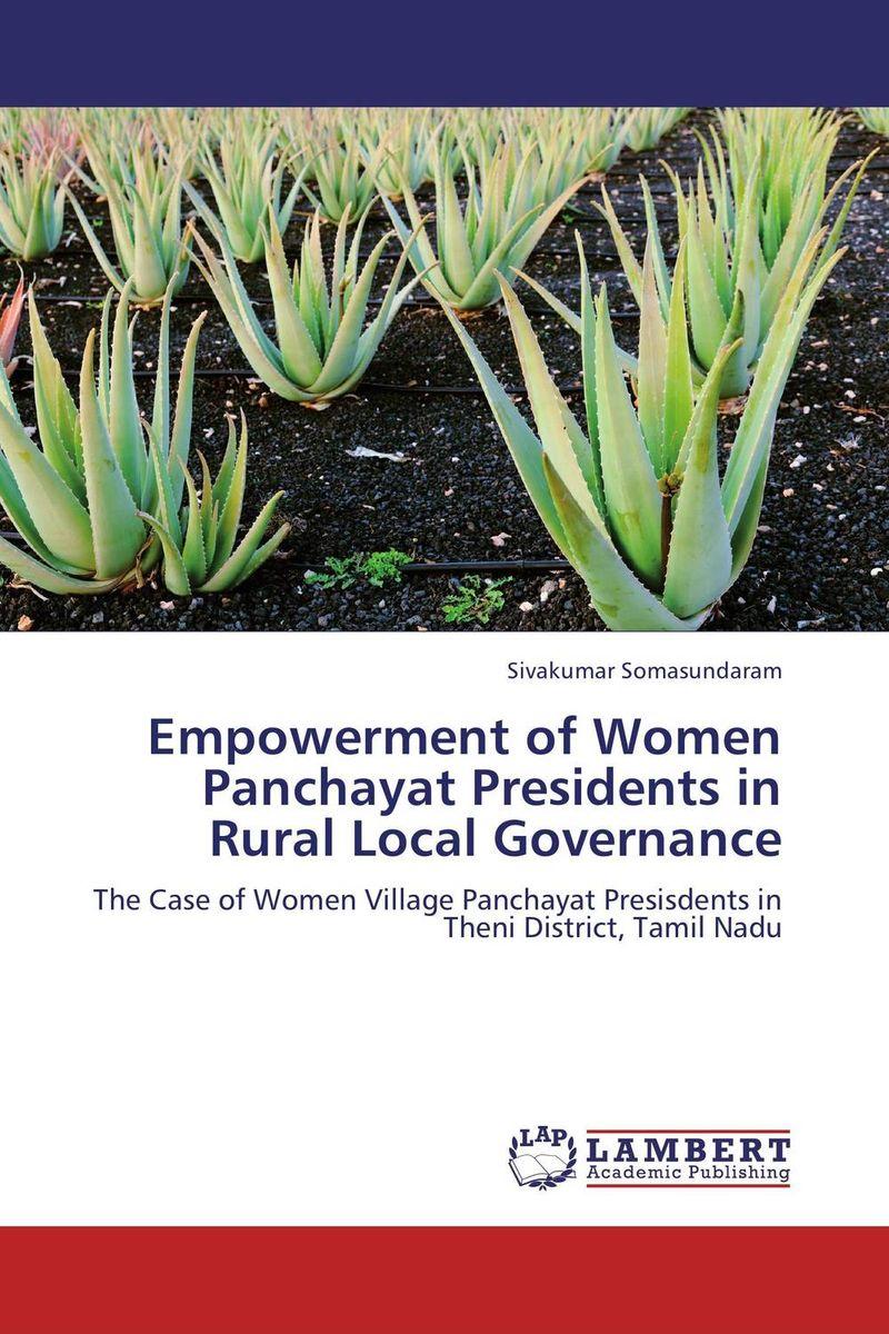 Empowerment of Women Panchayat Presidents in Rural Local Governance