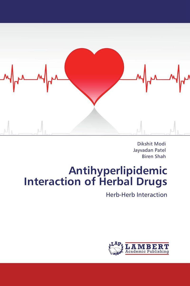 Dikshit Modi,Jayvadan Patel and Biren Shah Antihyperlipidemic Interaction of Herbal Drugs vrunda shah and vipul shah herbal therapy for liver disease