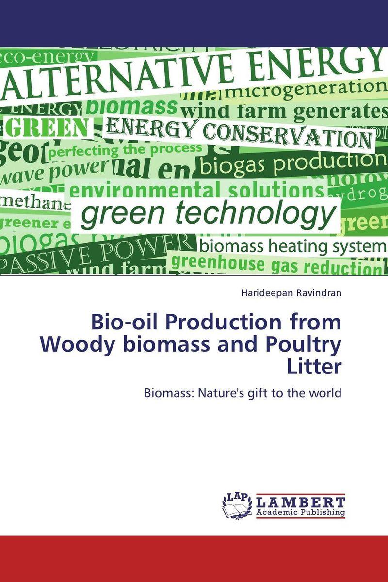 Harideepan Ravindran Bio-oil Production from Woody biomass and Poultry Litter sadat khattab usama abdul raouf and tsutomu kodaki bio ethanol for future from woody biomass