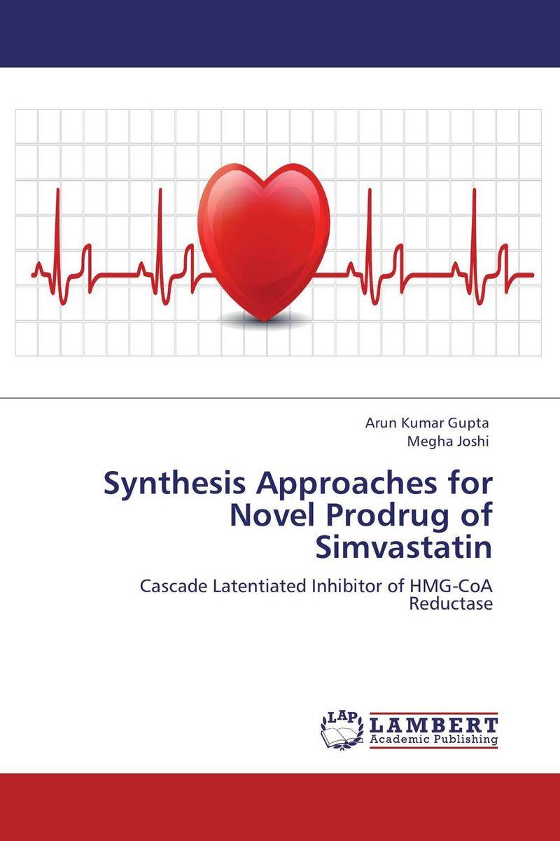 Arun Kumar Gupta and Megha Joshi Synthesis Approaches for Novel Prodrug of Simvastatin revathi arun gupta and s g kaskhedikar synthesis evaluation and qsar study of antitubercular agents
