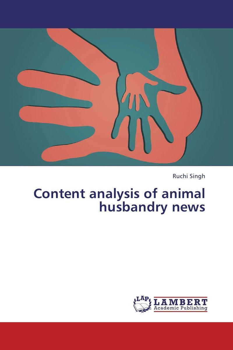 Ruchi Singh Content analysis of animal husbandry news bonnie j ploger exploring animal behavior in laboratory and field