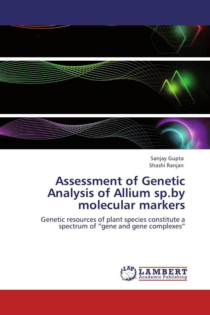 Sanjay Gupta and Shashi Ranjan Assessment of Genetic Analysis of Allium sp.by molecular markers santosh kumar singh biodiversity assessment in ocimum using molecular markers
