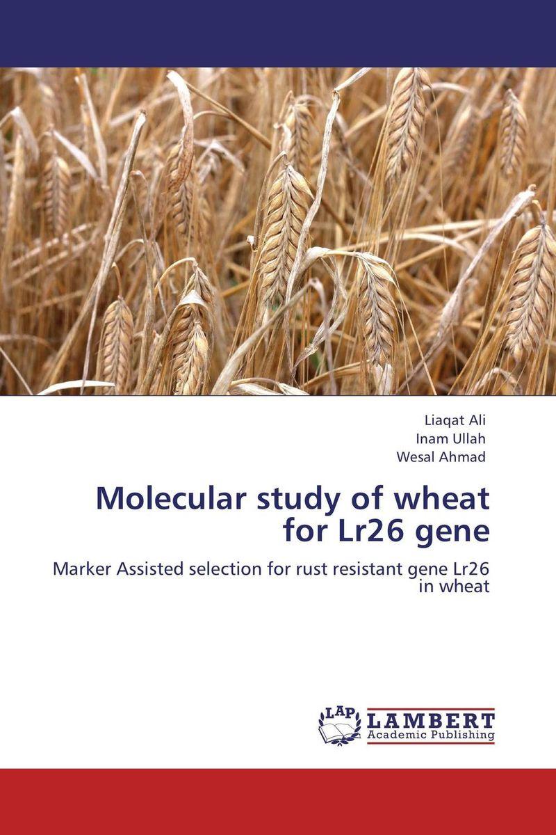 Liaqat Ali,Inam Ullah and Wesal Ahmad Molecular study of wheat for Lr26 gene naresh pratap singh himanshi paliwal and vaishali shami molecular and morphological analysis for stay green trait in wheat