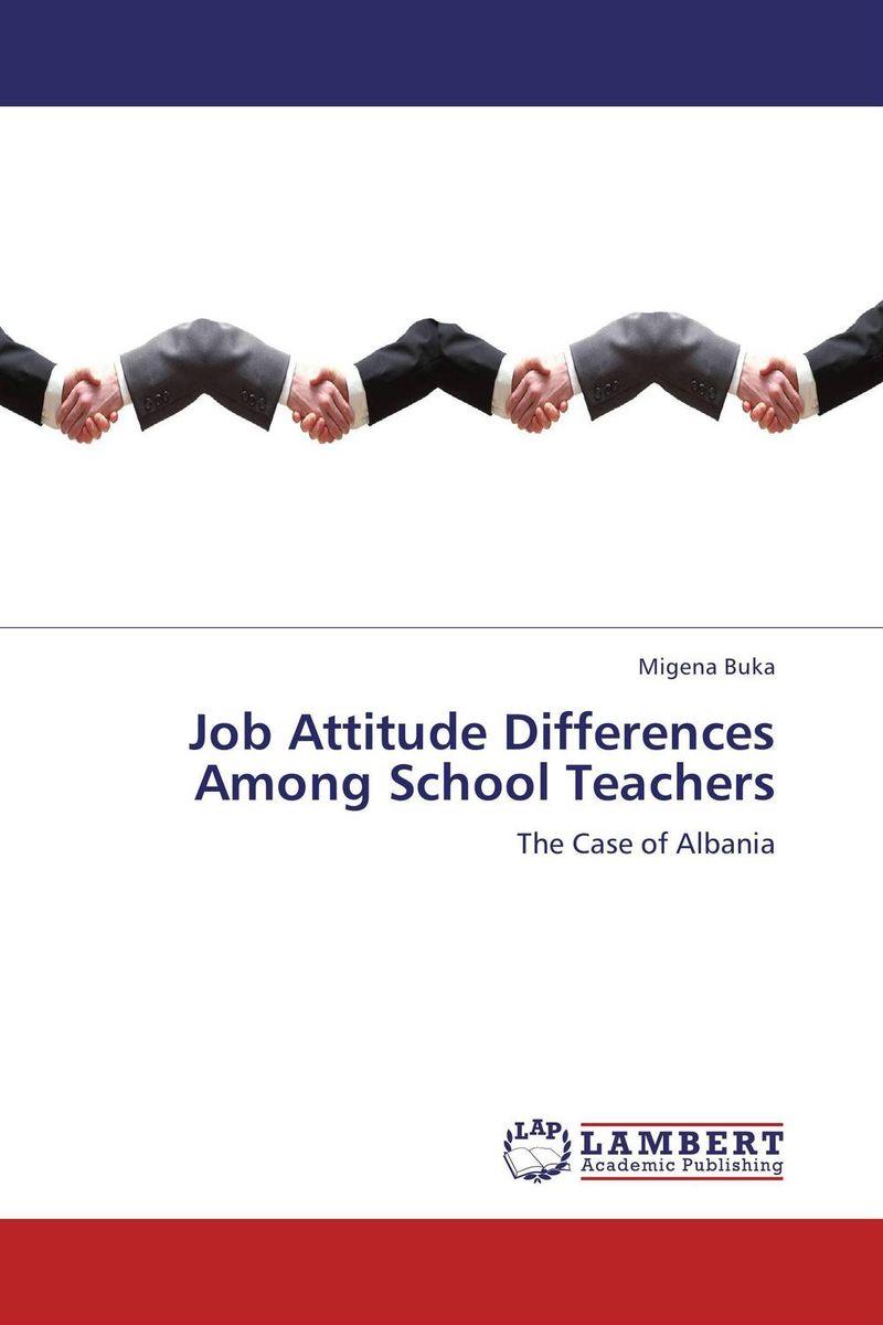 Migena Buka Job Attitude Differences Among School Teachers kavita bhatnagar amarjit singh and kalpana srivastava job satisfaction among medical teachers