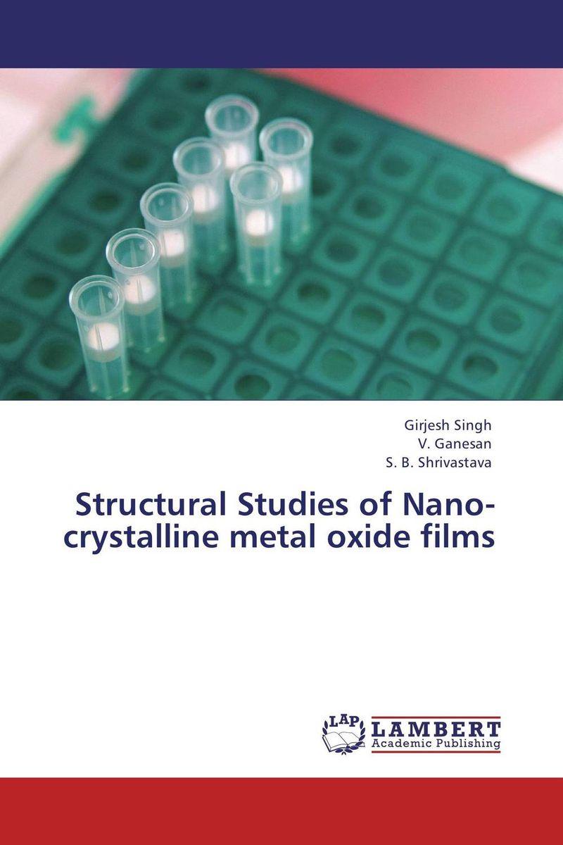 Girjesh Singh,V. Ganesan and S. B. Shrivastava Structural Studies of Nano-crystalline metal oxide films girjesh singh v ganesan and s b shrivastava structural studies of nano crystalline metal oxide films