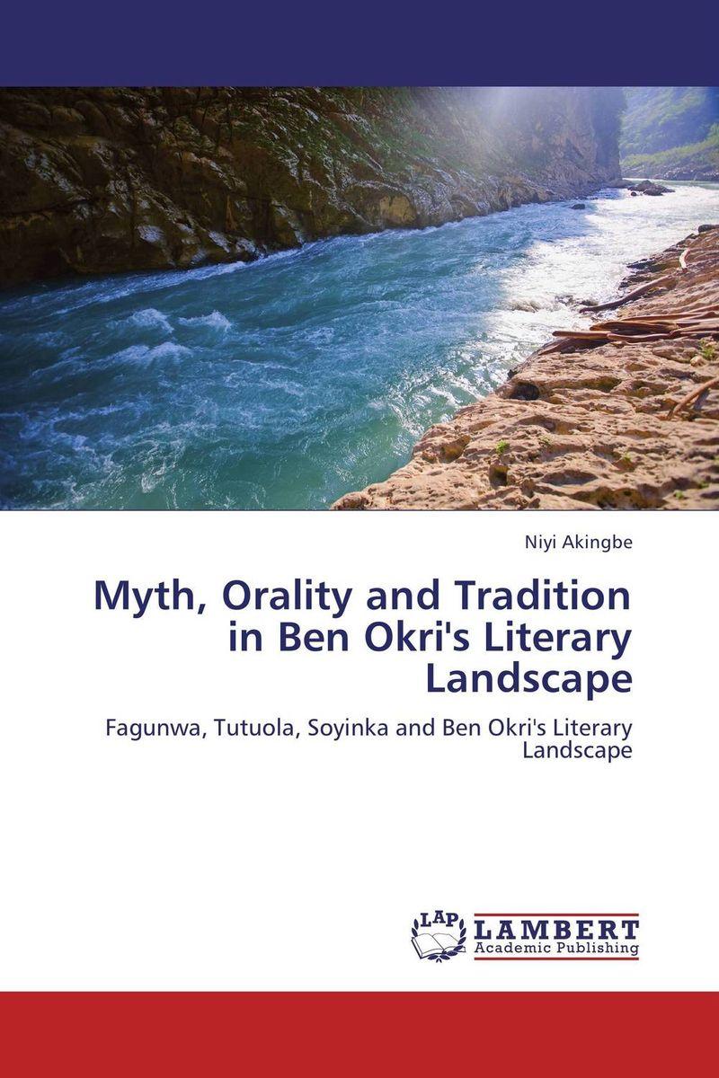Niyi Akingbe Myth, Orality and Tradition in Ben Okri's Literary Landscape soyinka wole of africa