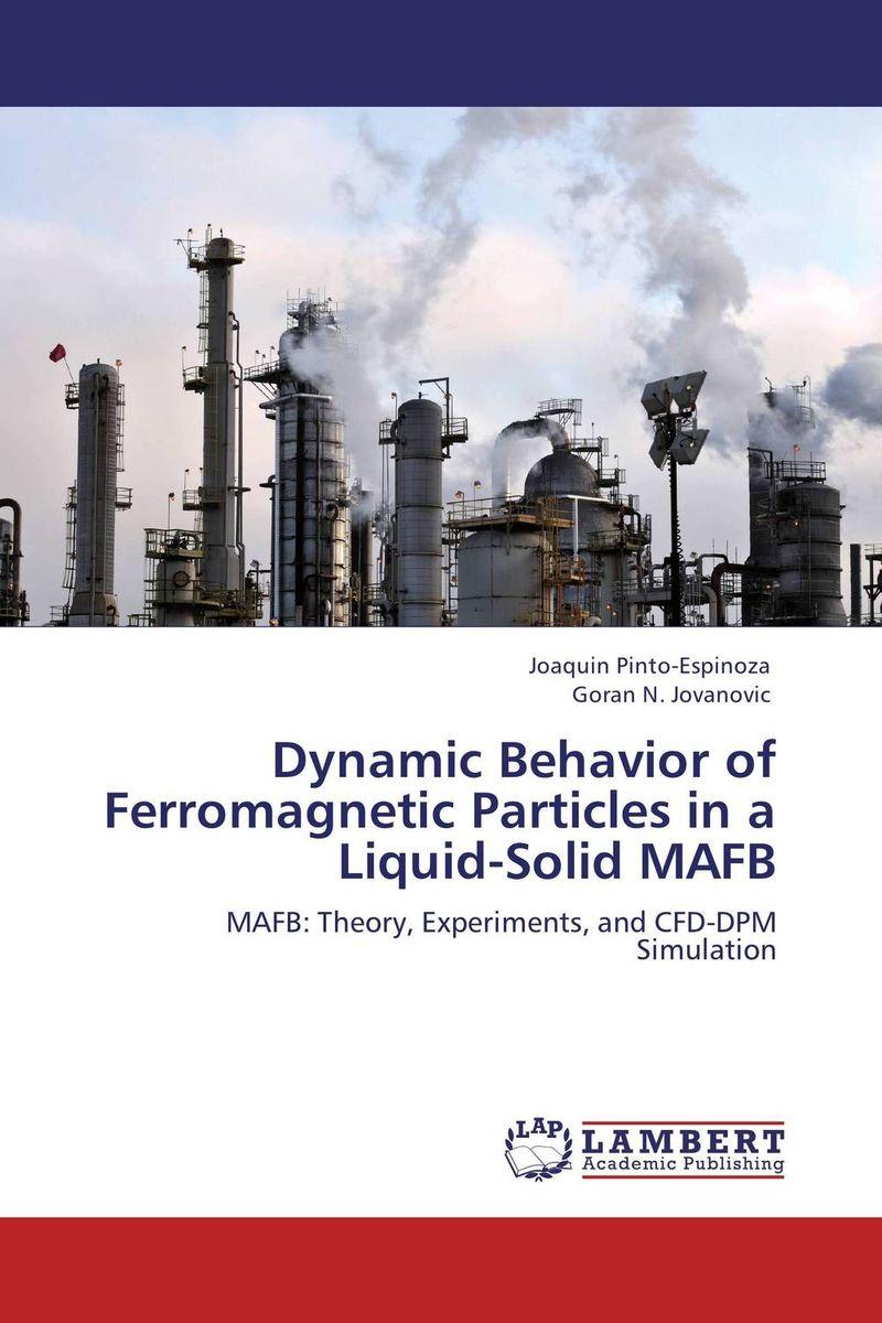 Joaquin Pinto-Espinoza and Goran N. Jovanovic Dynamic Behavior of Ferromagnetic Particles in a Liquid-Solid MAFB bonnie j ploger exploring animal behavior in laboratory and field