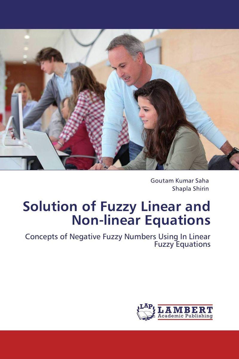 Goutam Kumar Saha and Shapla Shirin Solution of Fuzzy Linear and Non-linear Equations rajat sareen shiv kumar sareen and ruchika jaswal non carious cervical lesions