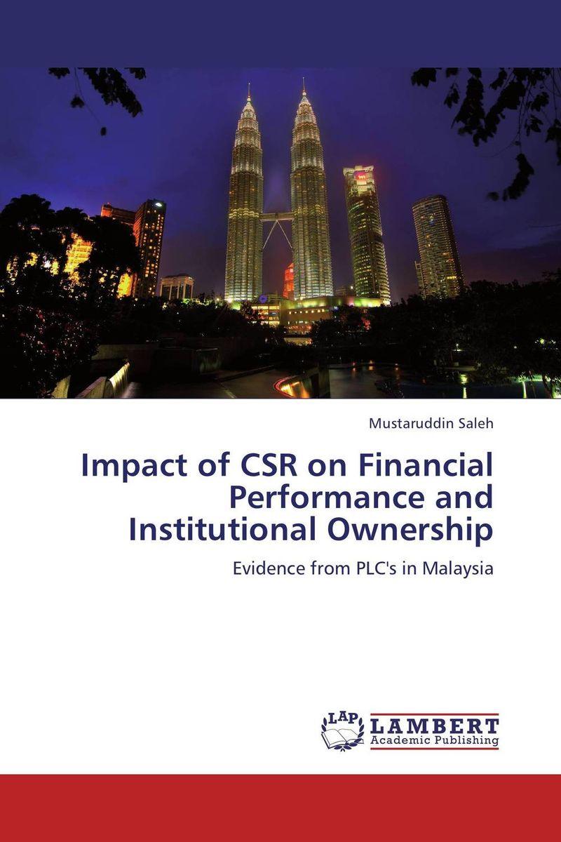 цена  Mustaruddin Saleh Impact of CSR on Financial Performance and Institutional Ownership  онлайн в 2017 году
