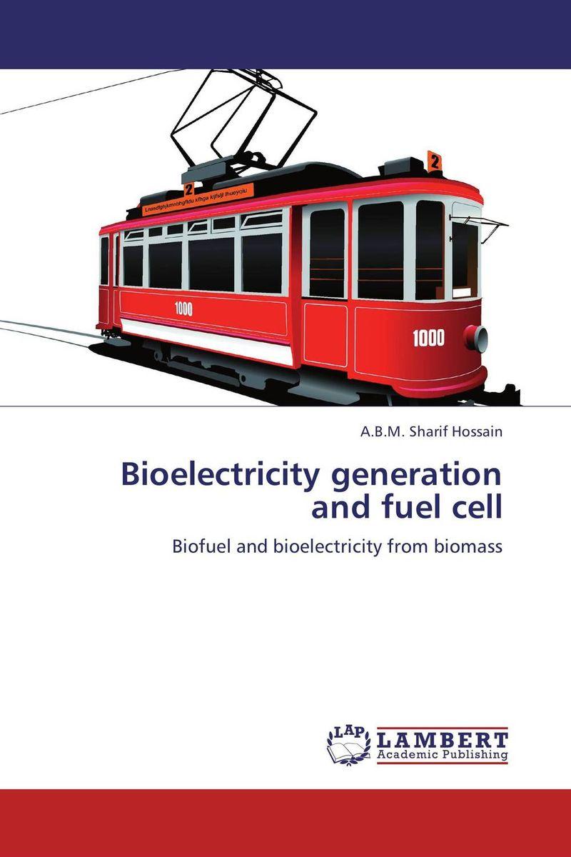 A.B.M. Sharif Hossain Bioelectricity generation and fuel cell sadat khattab usama abdul raouf and tsutomu kodaki bio ethanol for future from woody biomass