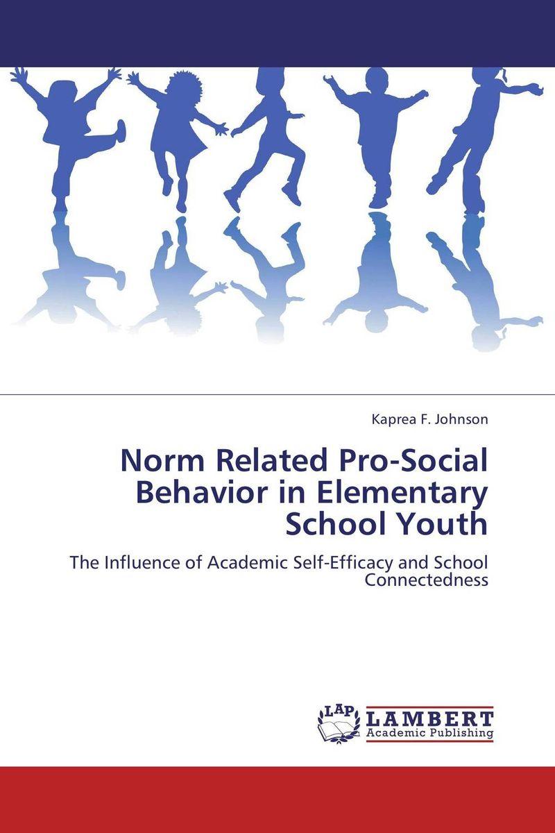 Kaprea F. Johnson Norm Related Pro-Social Behavior in Elementary School Youth bonnie j ploger exploring animal behavior in laboratory and field