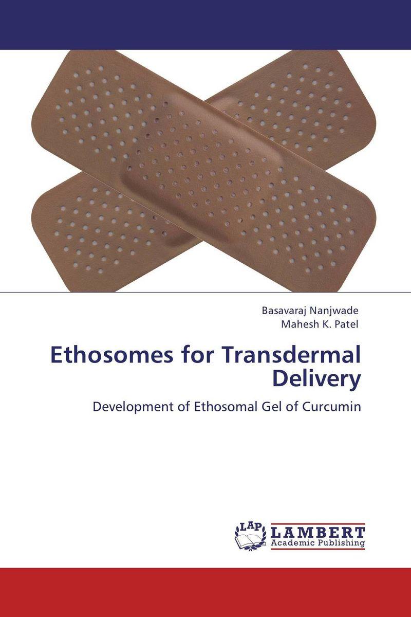 Basavaraj Nanjwade and Mahesh K. Patel Ethosomes for Transdermal Delivery dr shaila v kothiwale and dr mahesh neurgaonkar local drug delivery in periodontics