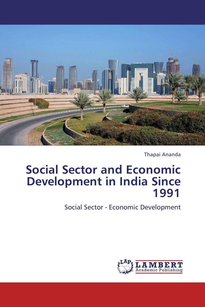Thapai Ananda Social Sector and Economic Development in India Since 1991 ogonna anaekwe and uzochukwu amakom health expenditure health outcomes and economic development