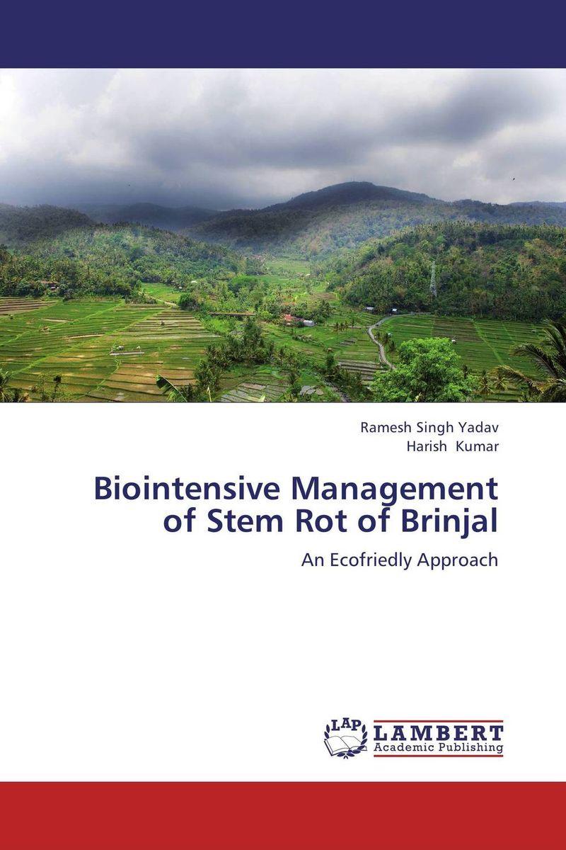 Ramesh Singh Yadav and Harish Kumar Biointensive Management of Stem Rot of Brinjal brijesh yadav and rakesh kumar soil zinc fractions and nutritional composition of seeded rice